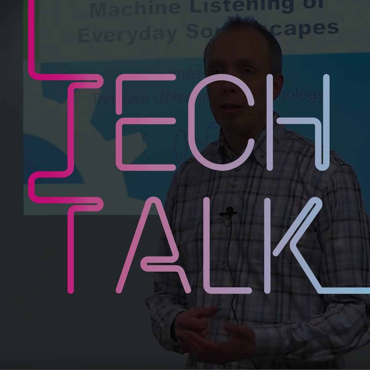 Tech Talk: Dr Tuomas Virtanen on 'Machine listening of everyday soundscapes'